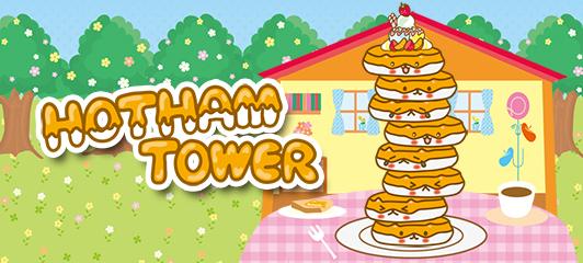 Hot ham Tower